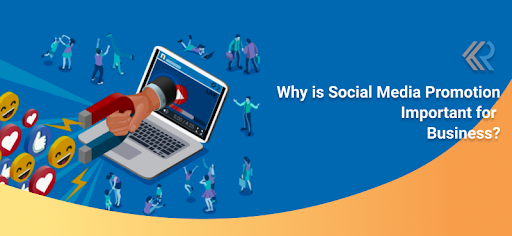 Why is Social Media Promotion Important for Business