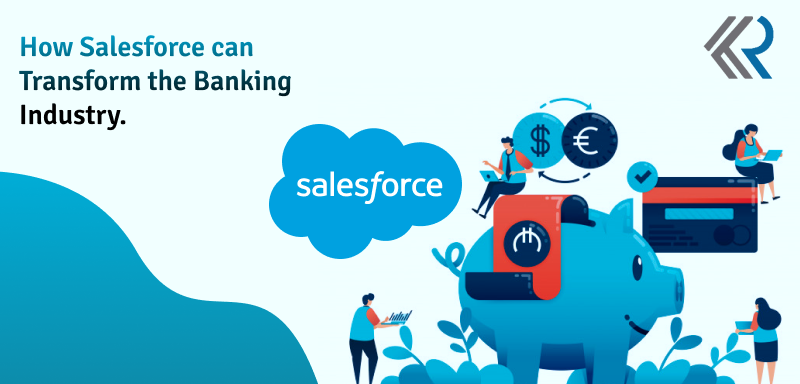 How Salesforce can Transform the Banking Industry
