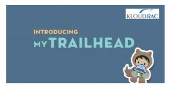 myTrailhead: Never Stop Learning - Kloudrac Softwares Pvt  Ltd