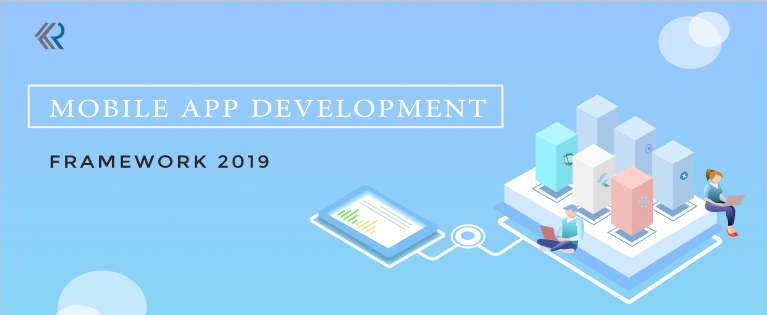 10 Interesting Mobile App Development Frameworks in 2019