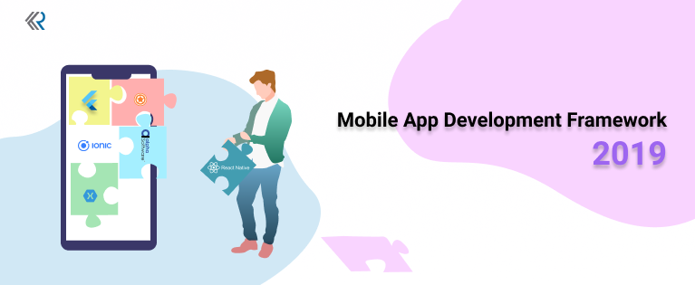 Popular Mobile App Development Frameworks for 2019