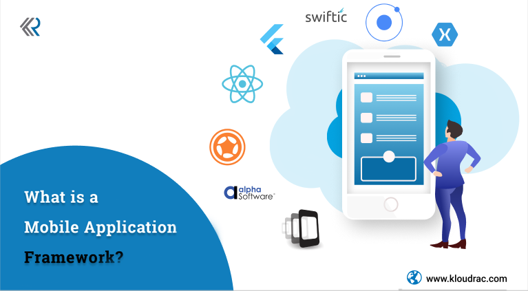 What is a Mobile Application Framework