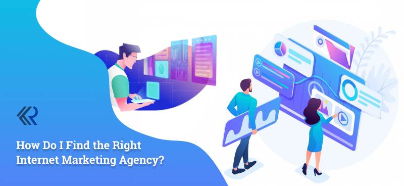 How Do I Find Right Internet Marketing Agency