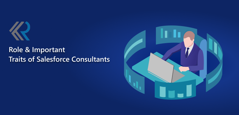 Role & Important Traits of Salesforce Consultants