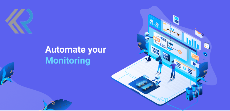 Automate your Monitoring