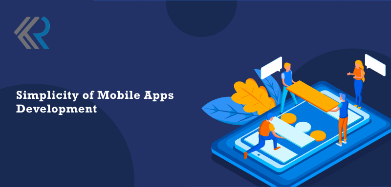 Simplicity of Mobile Apps Development
