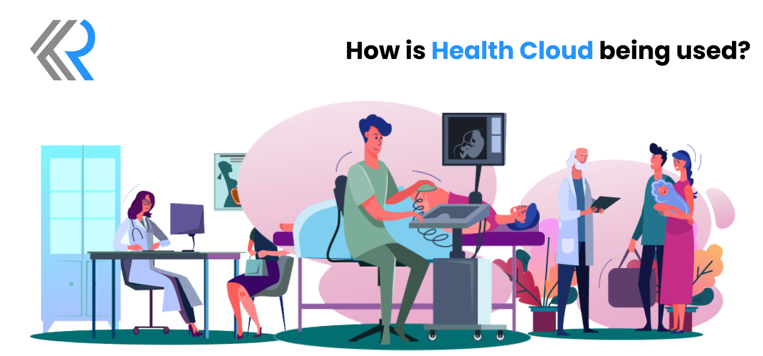 How is Health Cloud being used