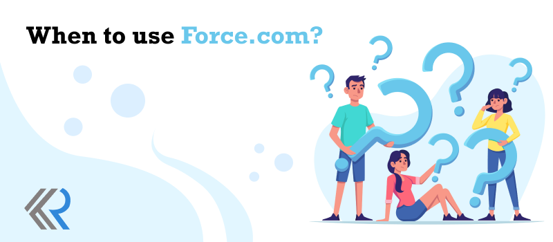 When to use Force.com