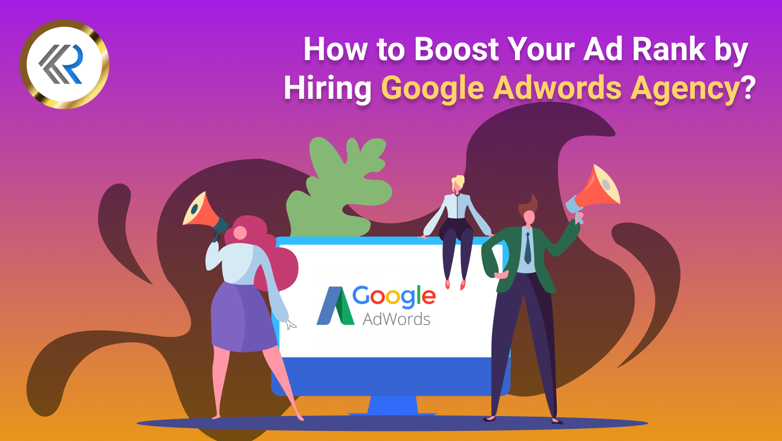 How to Boost AD rank by Hiring Adwords Agency