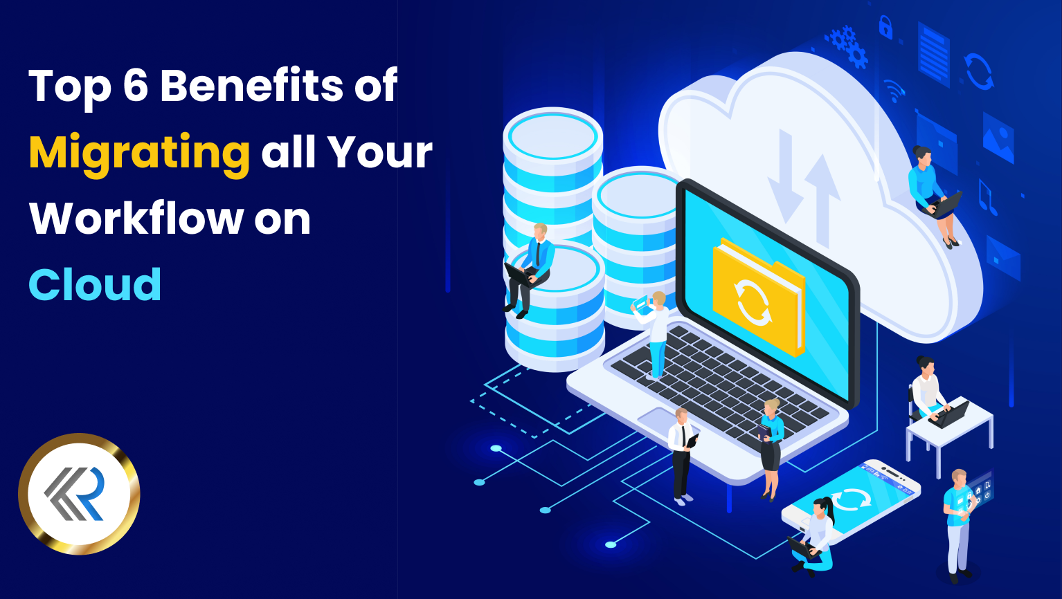 Top 6 Benefits of Cloud Migration