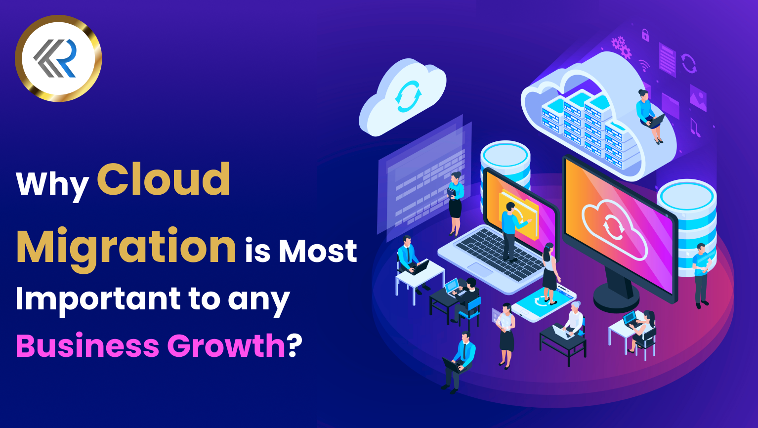 Why Cloud Migration is Most Important for a Business Growth
